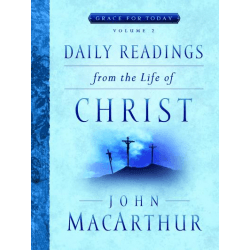 DAILY READINGS FROM THE LIFE OF CHRIST - GRACE FOR TODAY VOL.2