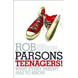 TEENAGERS - WHAT EVERY PARENT HAS TO KNOW