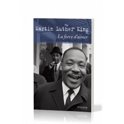 Force d'aimer (La) - Martin Luther King