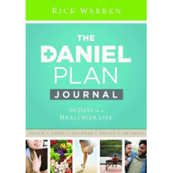 THE DANIEL PLAN - 40 DAYS TO A HEALTHIER LIFE - JOURNAL