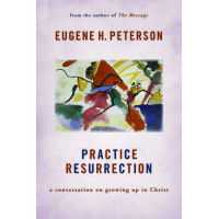 PRACTICE RESURRECTION - A CONVERSATION ON GROWING UP IN CHRIST