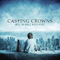 UNTIL THE WHOLE WORLD HEARS [CD 2009]
