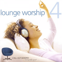 LOUNGE WORSHIP VOL. 4 CD CHILL OUT WHISPER