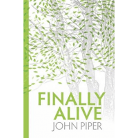Finally Alive - What Happens When We are Born Again?