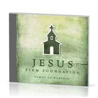 JESUS FIRM FOUNDATION-HYMNS OF WORSHIP CD