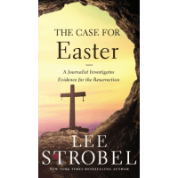 Case For Easter (The) - A Journalist Investigates Evidence for the Resurrection