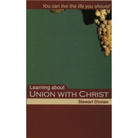 Learning About Union With Christ - You can live the life you should!