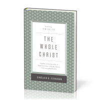 The Whole Christ - Legalism, Antinomianism, and Gospel Assurance—Why the Marrow Controversy Still Matters