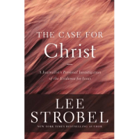 Case for Christ (The) - A Journalist's Personal Investigation of the Evidence for Jesus [Updated & Expanded]