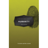 A Christian's Pocket Guide to Humanity - Created and Re–created