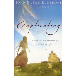 CAPTIVATING - UNVEILING THE MYSTERY OF A WOMAN'S SOUL - REVISED AND EXPANDED